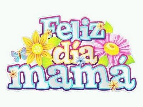 Felíz Día Mamá